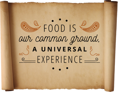 Food is our common ground - A universal experience